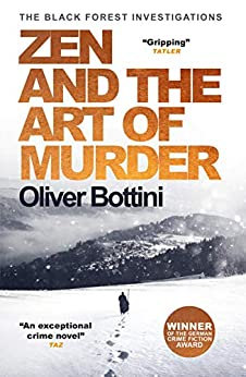 Zen and the Art of Murder: A Black Forest Investigation I (The Black Forest Investigations Book 1) by [Oliver Bottini, Jamie Bulloch]
