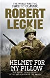 Helmet for my Pillow - The World War Two Pacific Classic