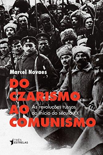 Do Czarismo ao Comunismo: as Revoluções Russas do Início do Século XX