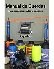 Manual de cuerdas Para arcos recurvados y longbows: Arqueria 4