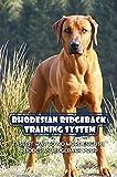Rhodesian Ridgeback Training System: Fastest Way To No More English Rhodesian Ridgeback Poop: Leash Training Your Rhodesian Ridgeback (English Edition)