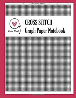 Cross Stitching Graph Paper Notebook: Graph Paper 10x10 Grid  For Cross Stitch and Needlework ,Graph Paper Journal For Embroidery and Needlework Planning , cross stitch designs ,Cross Stitch Journal