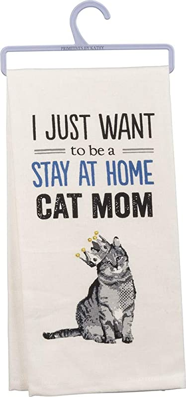 Primitives By Kathy Screen Printed Dish Towel 18 X 26 Inches Just Want To Be A Cat Mom