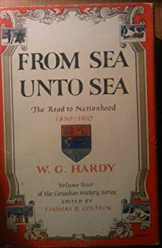 Unknown Binding From Sea Unto Sea The Road to Nationhood 1850 - 1910 Volume Four of the Canadian History Series Book