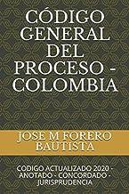 CÓDIGO GENERAL DEL PROCESO - COLOMBIA: CODIGO ACTUALIZADO 2020 - ANOTADO - CONCORDADO - JURISPRUDENCIA (BibliotecaJuridica Digital) (Spanish Edition)