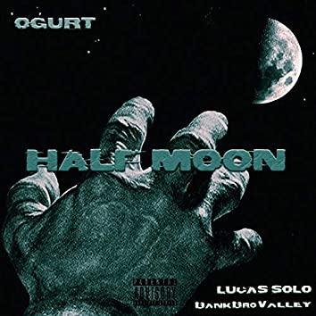 Half Moon (feat. Lucas Solo & BankBroValley)