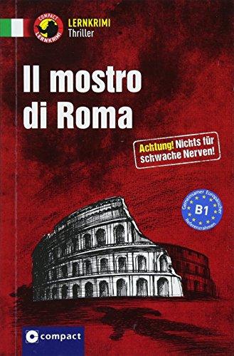 Il mostro di Roma: Italienisch B1 (Compact Lernkrimi Thriller)