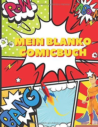 Mein Blanko Comicbuch: Notizbuch für Kinder : Erstellen Sie Ihre eigenen Comics, Comic Strip-Vorlagen zum Zeichnen: Superhelden-Comics (zeichne Deinen eigenen Comic für Kinder)