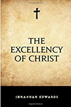 The Excellency of Christ by Jonathan Edwards (2016-02-13)