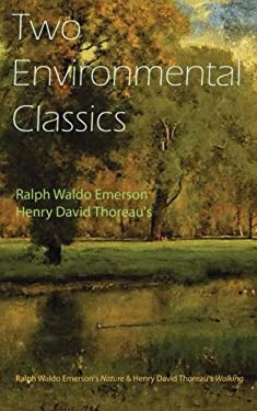 Two Environmental Classics: Ralph Waldo Emerson's Nature & Henry David Thoreau's Walking