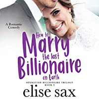 How to Marry the Last Billionaire on Earth (Operation Billionaire)
