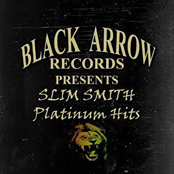 Black Arrow Present Slim Smith Platinum Hits