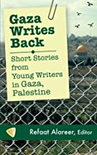 Gaza Writes Back: Short Stories from Young Writers in Gaza, Palestine