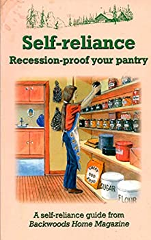 Self Reliance: Recession Proof Your Pantry 0982157738 Book Cover