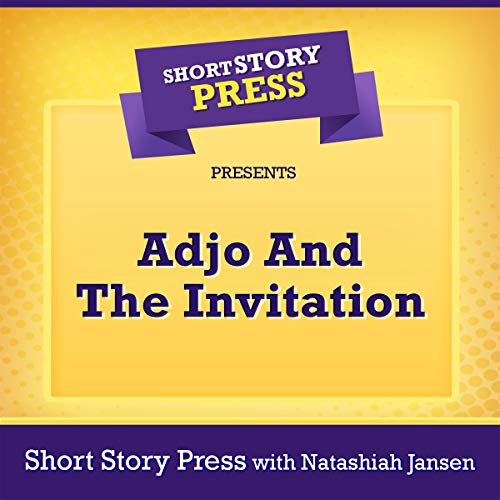 Short Story Press Presents Adjo and the Invitation audiobook cover art