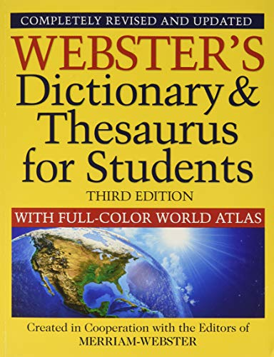 Webster's Dictionary & Thesaurus for Students, Third Edition, with Full-Color World Atlas, 2020 Copyright, New Edition