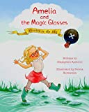Amelia and the Magic Glasses: Pirates in the Sky