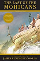 The Last of the Mohicans: The Illustrated Novel