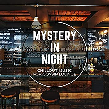Mystery In Night - Chillout Music For Gossip Lounge