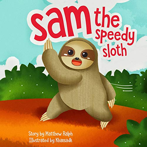 Sam the Speedy Sloth Audiobook By Matthew Ralph cover art