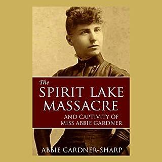 The Spirit Lake Massacre and the Captivity of Abbie Gardner audiobook cover art