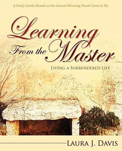 Learning from the Master: Living a Surrendered Life