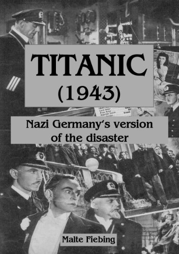 TITANIC (1943):: Nazi Germany's version of the disaster (English Edition)
