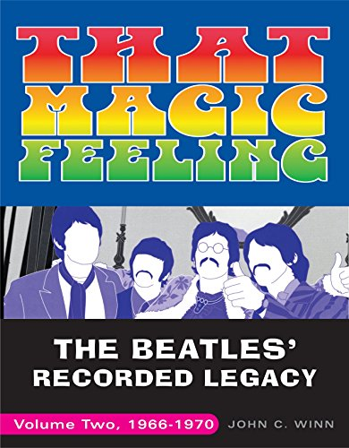 That Magic Feeling: The Beatles' Recorded Legacy, 1966-1970: The Beatles' Recorded Legacy, Volume Two, 1966-1970: 2