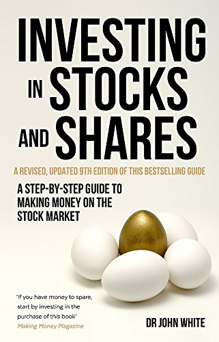 Investing in Stocks and Shares, 9th Edition: A step-by-step guide to making...