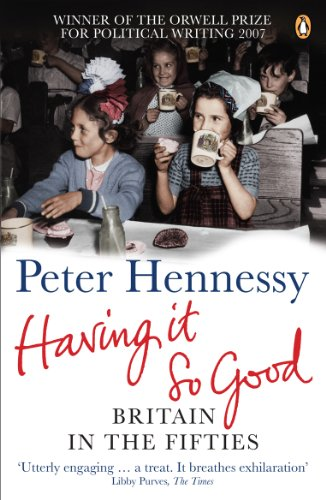 Having it So Good: Britain in the Fifties (English Edition)