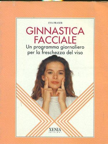 Ginnastica facciale. Un programma giornaliero per la freschezza del viso