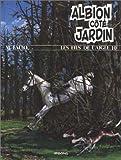 LES FILS DE L'AIGLE NUMERO 10 - ALBION COTE JARDIN