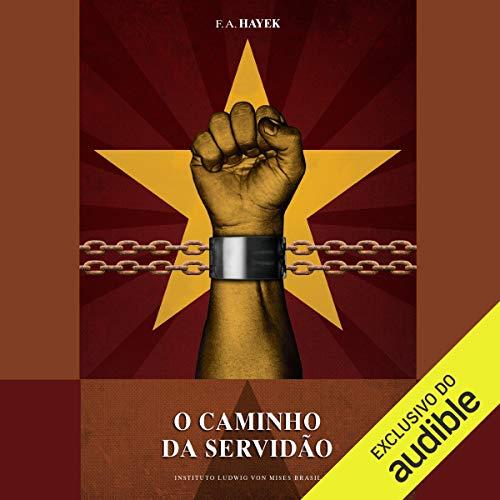 O Caminho da Servidão [The Road to Serfdom] cover art