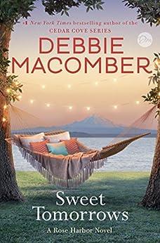 Sweet Tomorrows: A Rose Harbor Novel by [Debbie Macomber]