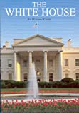 The White House, An Historic Guide