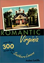 Romantic Virginia: More Than 300 Things to Do for Southern Lovers (Romantic South Series)