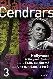 Hollywood, volume 3 - La Mecque du cinéma, suivi de : L'ABC du cinéma et de : Une nuit dans la forêt