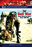 The Gulf War: Desert Shield and Desert Storm, 1990–1991 (G.I. The Illustrated History of the American Solder, his Uniform and his Equipment)