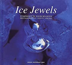 Ice jewels―Symphony in four seasons (Seiseisha photographic series)