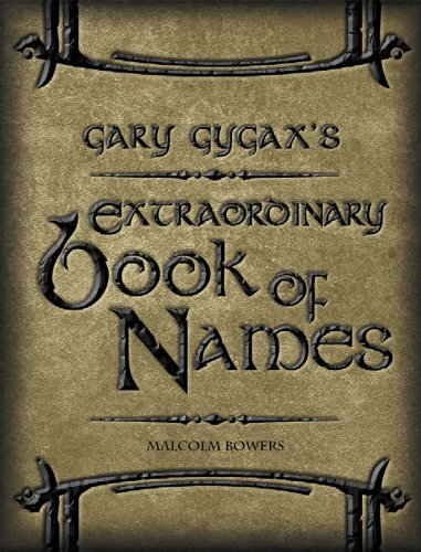 Gary Gygax's Gygaxian Fantasy Worlds Volume 4: Extraordinary Book Of Names (Gygaxian Fantasy Worlds volume IV)