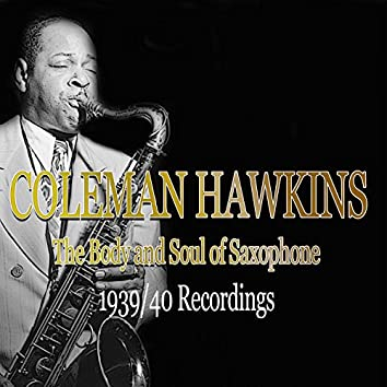 Coleman Hawkins: The Body and Soul of Saxophone - 1939/40 Recordings (Jazz Essential)