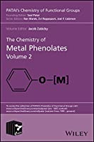 The Chemistry of Metal Phenolates (Patai's Chemistry of Functional Groups)