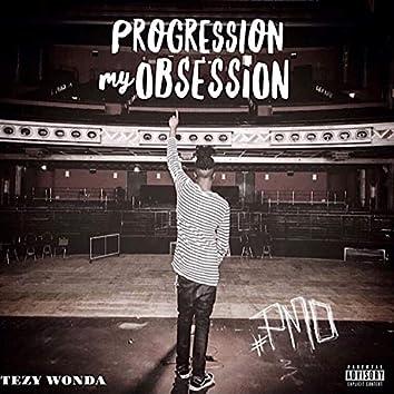 P.M.O (Progression My Obsession)