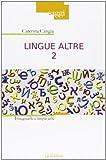 Lingue altre. Insegnarle e impararle (Vol. 2)