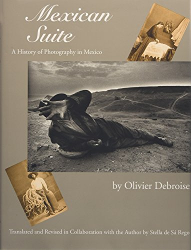 Mexican Suite : A History of Photography in Mexico