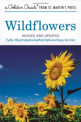 Wildflowers: A Fully Illustrated, Authoritative and Easy-to-Use Guide (A Golden...