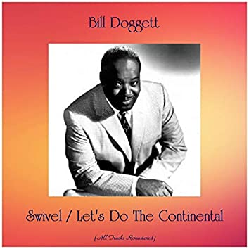 Swivel / Let's Do The Continental (All Tracks Remastered)