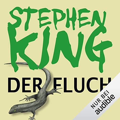 Der Fluch                   Autor:                                                                                                                                 Stephen King                               Sprecher:                                                                                                                                 David Nathan                      Spieldauer: 11 Std. und 25 Min.     1.295 Bewertungen     Gesamt 4,5