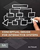 Conceptual Design for Interactive Systems: Designing for Performance and User Experience - Avi Parush