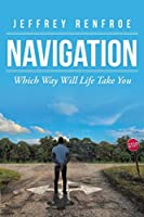 Navigation: Which Way Will Life Take You